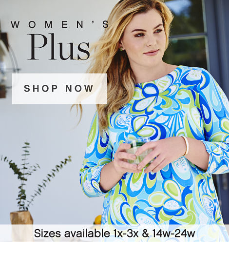 Women's Plus Shop Now Sizes Available 1x-3x and 14w-24w