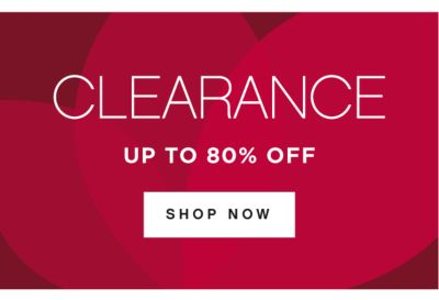CLEARANCE UP TO 80% OFF SHOP NOW