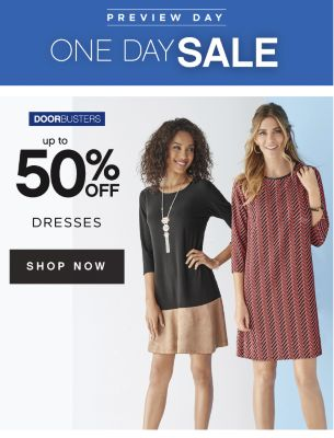PREVIEW DAY | ONE DAY SALE | DOORBUSTERS | up to 50% OFF DRESSES | SHOP NOW