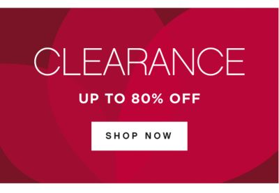 CLEARANCE UP TO 80% OFF | SHOP NOW