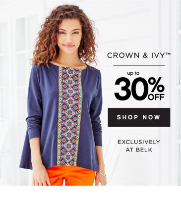 CROWN & IVY™ up to 30% OFF | SHOP NOW EXCLUSIVELY AT BELK