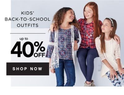 KIDS' BACK-TO-SCHOOL OUTFITS | up to 40% OFF SHOP NOW
