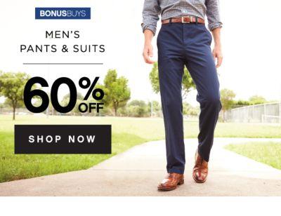 MEN'S PANTS & SUITS   60% OFF SHOP NOW