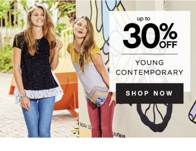 up to 30% OFF YOUNG CONTEMPORARY | SHOP NOW