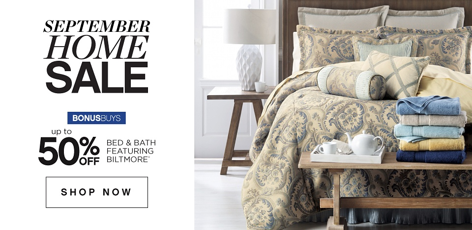 September Home Sale Bonusbuys - Up to 50% off Bed & Bath featuring Biltmore - Shop Now