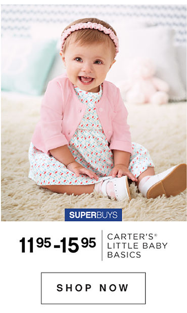 Super Buys. 11.95 to 15.95 Carter's Little Baby Basics. Shop Now.