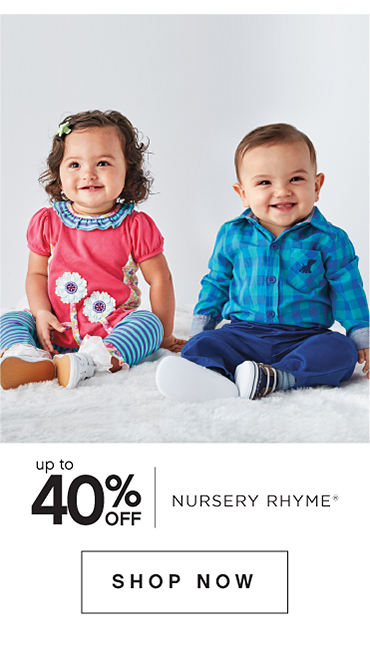 Up to 40% off. Nursery Rhyme. Shop Now