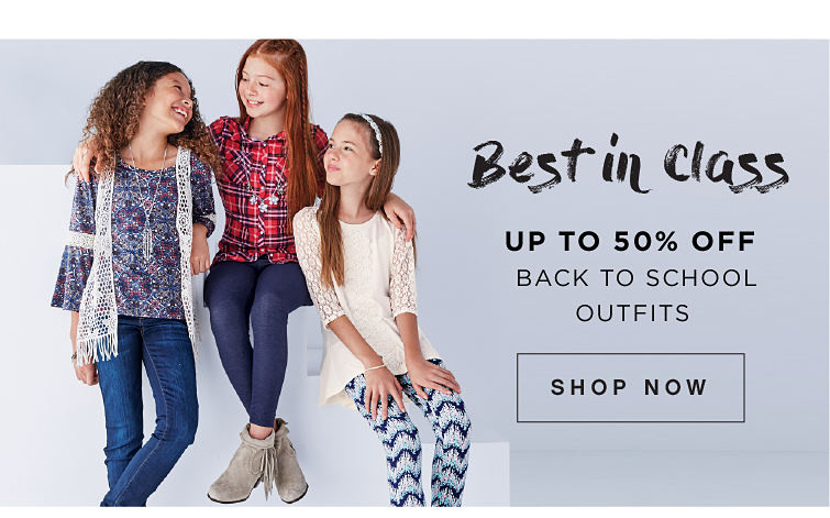 Best in Class. Up to 50% off Back to School Outfits. Shop Now.