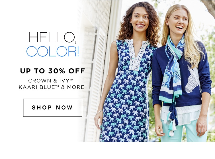 Hello, Color! Up to 30% off crown & ivy™, Kaari Blue & More - Shop Now