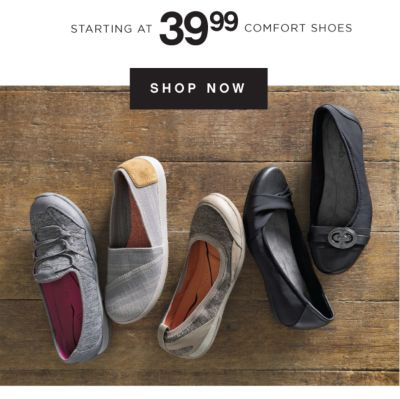 STARTING AT 39.99 COMFORT SHOES | SHOP NOW