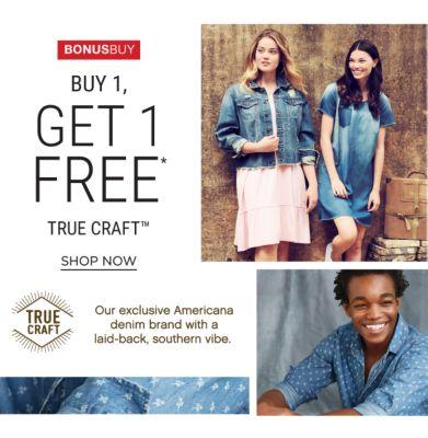 Bonus Buy - Buy 1, get 1 free* True Craft™. Shop Now.