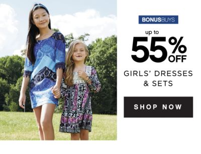 BONUSBUYS | up to 55% OFF GIRLS' DRESSES & SETS | SHOP NOW