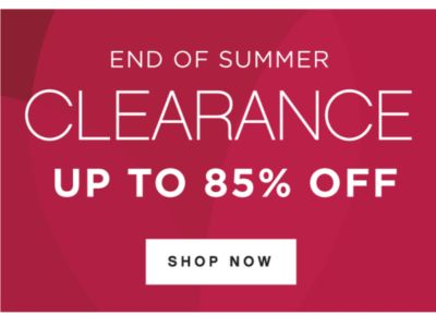 END OF SUMMER CLEARANCE UP TO 85% OFF | SHOP NOW