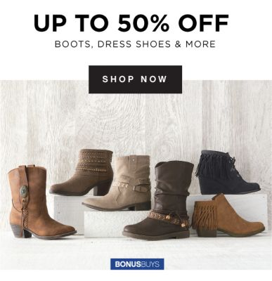 UP TO 50% OFF BOOTS, DRESS SHOES & MORE | SHOP NOW | BONUSBUYS