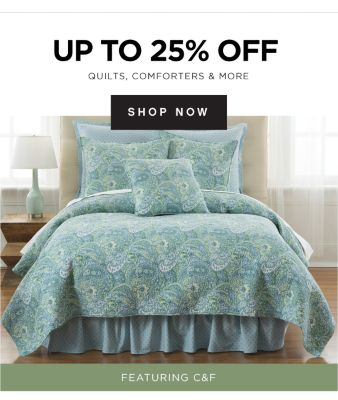 UP TO 25% OFF QUILTS, COMFORTERS & MORE | SHOP NOW | FEATURING C&F