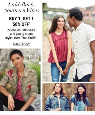Laid-Back, Southern Vibes - Buy 1, Get 1 50% off* Young Contemporary and Young Men Styles from True Craft - Shop Now