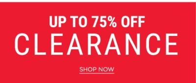 Up to 75% off Clearance - Shop Now