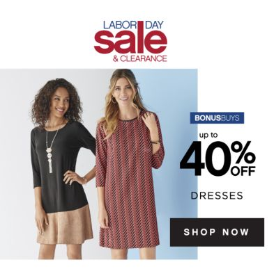 LABOR DAY sale & CLEARANCE | BONUSBUYS | up to 40% OFF DRESSES | SHOP NOW