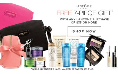 LANCOME PARIS | FREE 7-PIECE GIFT* WITH ANY LANCOME PURCHASE OF $35 OR MORE | SHOP NOW | *WHILE QUANTITIES LAST. VALUED BETWEEN $81-#143.