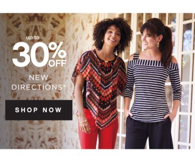 up to 30% OFF NEW DIRECTIONS® | SHOP NOW