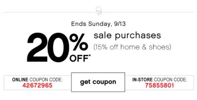 Ends Sunday, 9/13 | 20% off sale purchases(15% off home & shoes) | get coupon