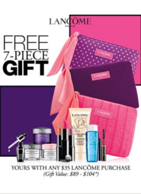Lancome | Free 7-Piece Gift | Yours with any $35 Lancome Purchase(Gift Value: $89 - $109)