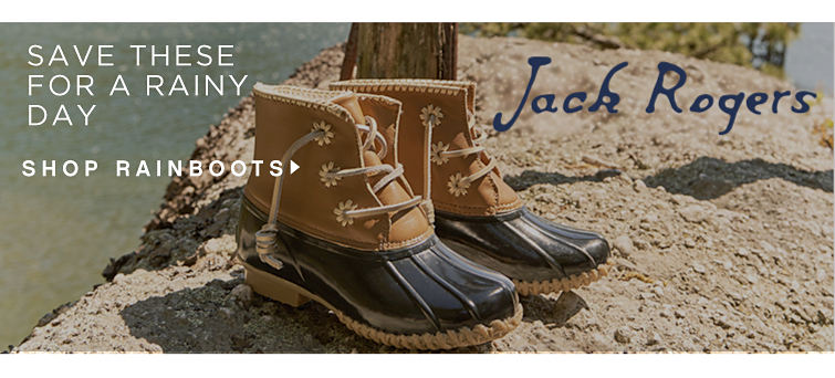 Save These For a Rainy Day Jack Rogers Shop Rainboots