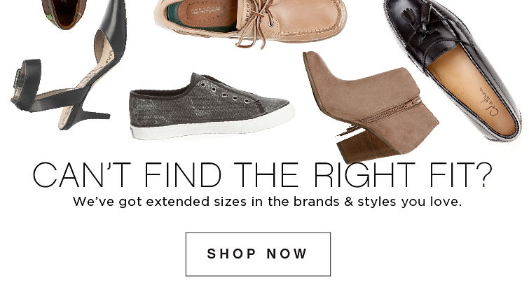 Can't Find the Right Fit? We've got extended sizes in the brands & styles you love. Shop Now