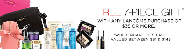 Receive a free 7-piece bonus gift with your $35 Lancôme purchase