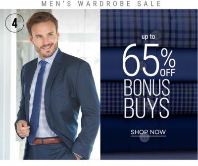 4 - MEN'S WARDROBE SALE - Up to 65% off Bonus Buys. Shop Now.
