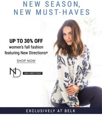 New Season, New Must-Haves! Up to 30% off Women's Fall Fashion featuring New Directions - Exclusively at Belk - Shop Now