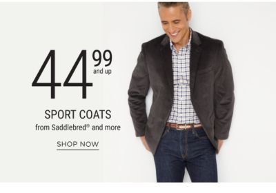 44.99 and up Sport Coats from Saddlebred® and more. Shop Now.