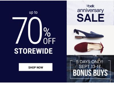 BELK ANNIVERSARY SALE - Up to 70% off storewide | 5 days only! Sept. 13-17 BONUS BUYS. Shop Now.