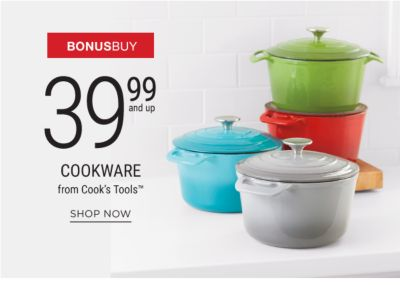 Bonus Buy - 39.99 and up Cookware from Cook's Tools™. Shop Now.