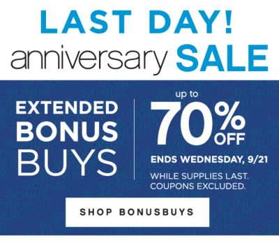 LAST DAY! anniversary SALE | EXTENDED BONUSBUYS | up to 70% OFF ENDS WEDNESDAY, 9/21 WHILE SUPPLIES LAST. COUPONS EXCLUDED. | SHOP BONUSBUYS