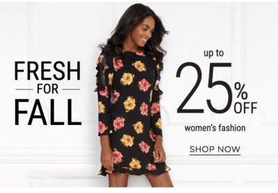 Fresh for Fall - Up to 25% off women's fashion. Shop Now.