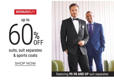 Bonus Buys - Up to 60% off suits, suit separates & sport coats, featuring 99.98 and up suit separates. Shop Now.
