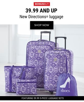 BONUSBUY! 39.99 and Up New Directions Luggage - Shop Now