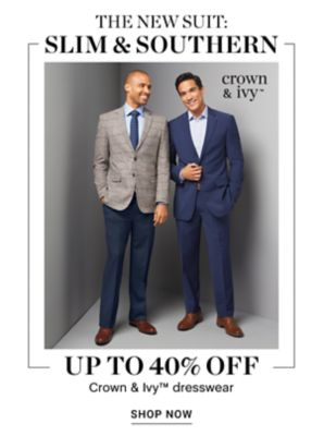 The New Suit: Slim & Southern - Up to 40% off crown & ivy Dresswear - Shop Now