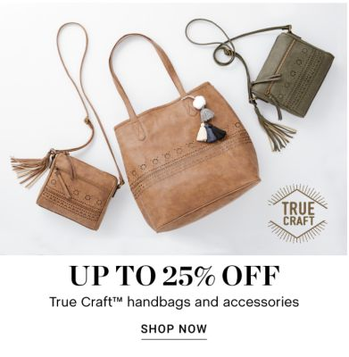 Up to 25% off True Craft handbags and accessories - Shop Now