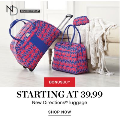 BONUSBUY! Starting at 39.99 New Directions Luggage - Shop Now