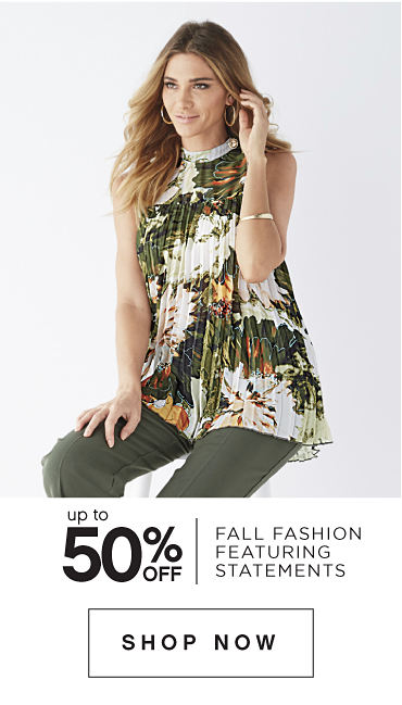 up to 50% Off Fall Fashion Featuring Statements - SHOP NOW
