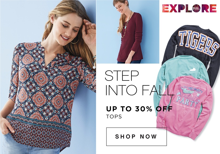Explore. Step Into Fall. Up to 30 percent off tops. Shop Now.