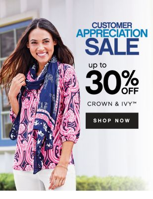 CUSTOMER APPRECIATION SALE | up to 30% OFF CROWN & IVY™ | SHOP NOW