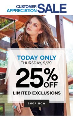 CUSTOMER APPRECIATION SALE | TODAY ONLY THURSDAY, 9/29 | 25% OFF LIMITED EXCLUSIONS | SHOP NOW