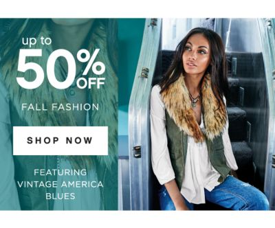 up to 50% OFF FALL FASHION | SHOP NOW | FEATURING VINTAGE AMERICA BLUES
