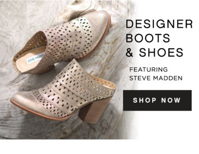 DESGINER BOOTS & SHOES | FEATURING STEVE MADDEN | SHOP NOW