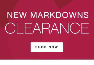 NEW MARKDOWNS CLEARANCE | SHOP NOW
