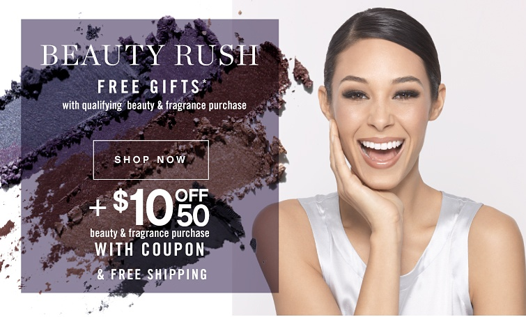 Beauty Rush - Free gifts with qualifying beauty & fragrance purchase while quantities last. Plus $10 off $50 beauty & fragrance purchase with coupon & free shipping. Shop now.
