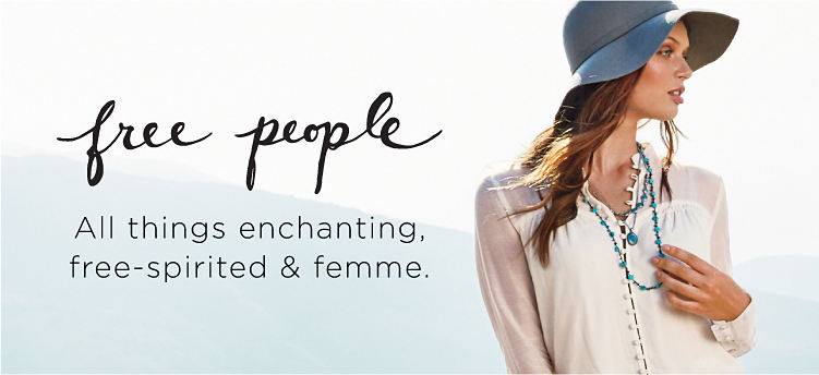 free people - All things enchanting, free-spirited & femme.